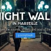 Google Night Walk. Une visite unique de Marseille by night